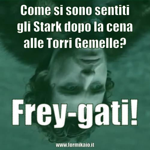 Game oh Thrones: Frey-gati!